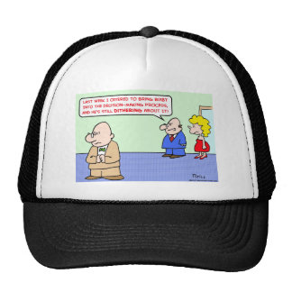 business decision dithering trucker hat