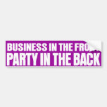 business in the front party in the back car bumper sticker
