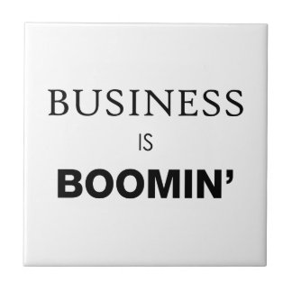 Business is Boomin.png Ceramic Tile