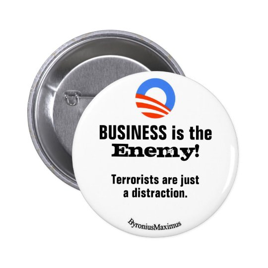 BUSINESS is the ENEMY! Pinback Button