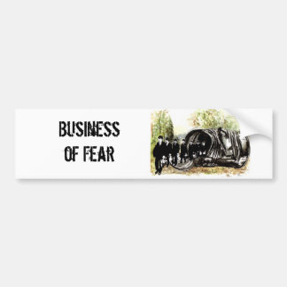 Business of Fear Bumper Sticker