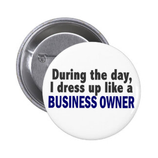 Business Owner During The Day Pinback Button