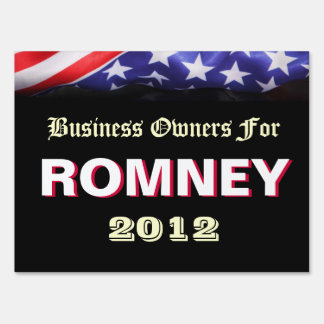 Business Owners For Romney 2012 Yard Sign