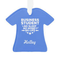 Business Student No Life or Money Ornament