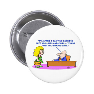 business too damned cute button