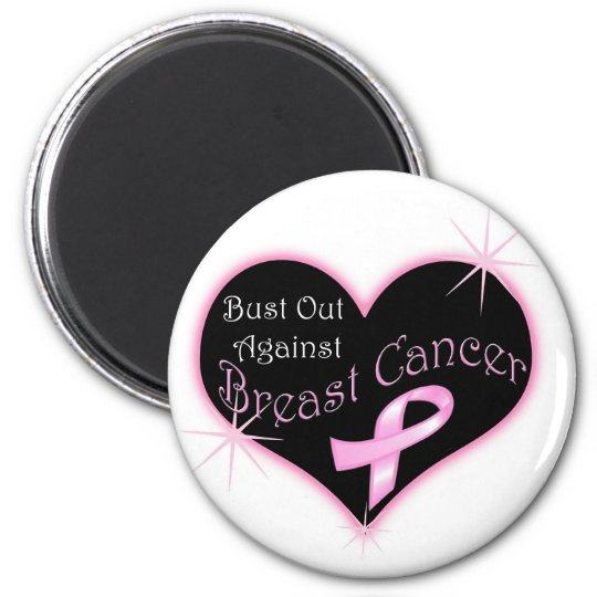 Bust Out Against Breast Cancer Magnet