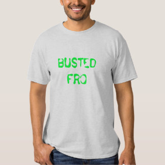 BUSTED FRO tee