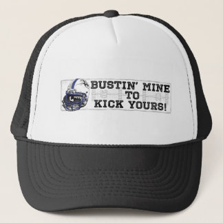 Bustin' Mine To Kick Yours Blue Trucker Hat