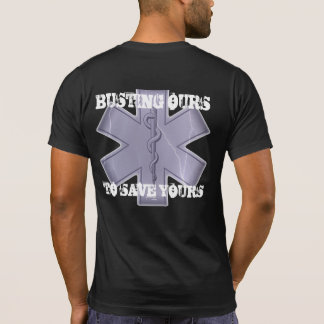 Busting Ours to Save Yours Tee Shirt