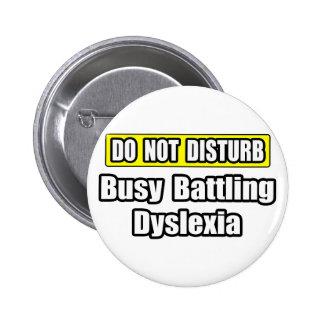 Busy Battling Dyslexia Pinback Button