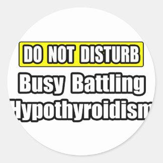 Busy Battling Hypothyroidism Classic Round Sticker