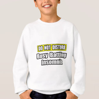 Busy Battling Insomnia Sweatshirt