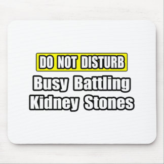 Busy Battling Kidney Stones Mousepads