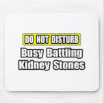 Busy Battling Kidney Stones Mousepads