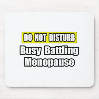 Busy Battling Menopause Mousepad