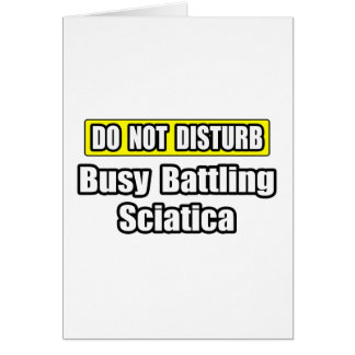 Busy Battling Sciatica Greeting Cards