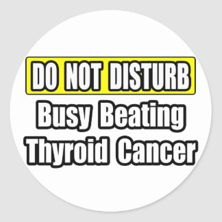 Busy Beating Thyroid Cancer Classic Round Sticker