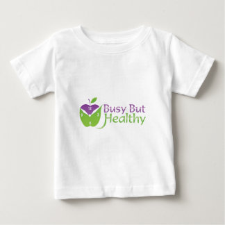 Busy But Healthy Baby T-Shirt