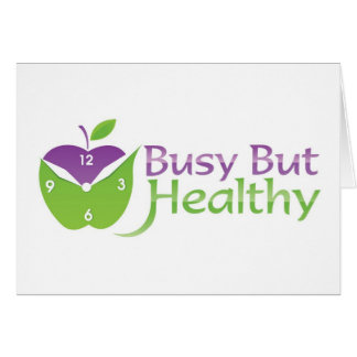 Busy But Healthy Card