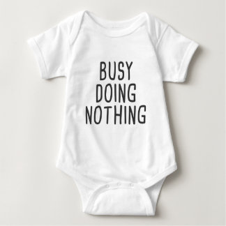 Busy doing nothing baby bodysuit