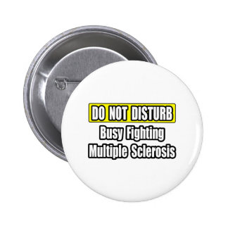 Busy Fighting Multiple Sclerosis 2 Inch Round Button