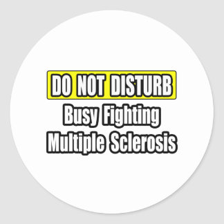 Busy Fighting Multiple Sclerosis Classic Round Sticker