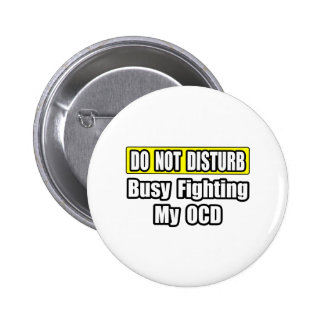 Busy Fighting My OCD Pinback Button