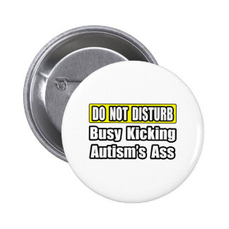 Busy Kicking Autism's Ass Button