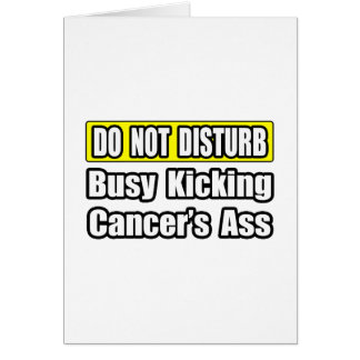 Busy Kicking Cancer's Ass Card