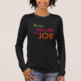Busy mum on job long sleeve T-Shirt