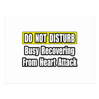 Busy Recovering From Heart Attack Post Card
