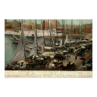 Busy Scene Along the Wharves, Baltimore, MD 1905 Poster