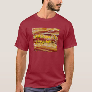 But bacon IS a vegetable. T-Shirt