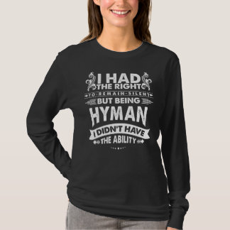 But Being HYMAN I Didn't Have Ability T-Shirt