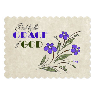 But by the Grace of God (Recovery Quote) Card