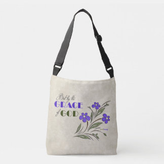 But by the Grace of God (Recovery Quote) Crossbody Bag
