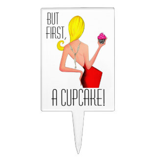 """""""But First, A Cupcake!"""" Cake Topper"""