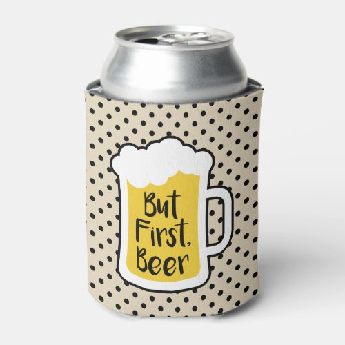 But First Beer Can Cooler