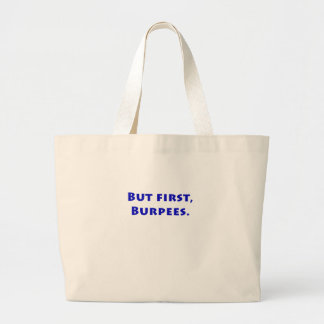 But First Burpees Tote Bags