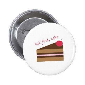 But First, Cake Pinback Button