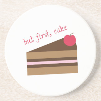 But First, Cake Coaster
