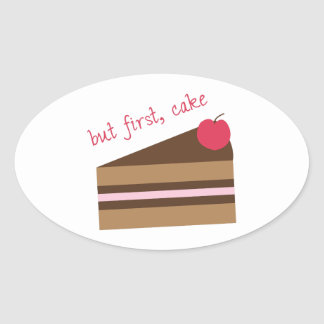 But First, Cake Oval Sticker