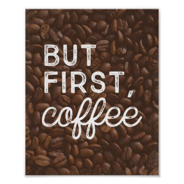 Coffee Themed But First, Coffee   Art Print