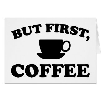 But First, Coffee Card