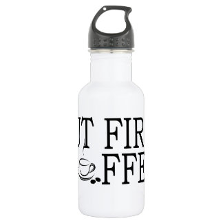 But First Coffee Coffe Lover T-Shirt '.png Stainless Steel Water Bottle