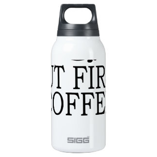 But First Coffee Coffe Lover T-Shirt.png Thermos Water Bottle