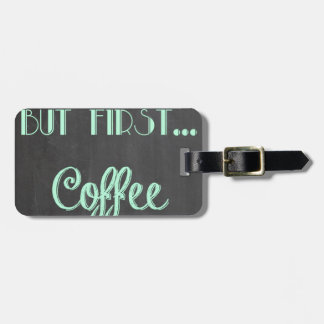 but first...coffee faux chalkboard bag tag