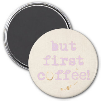 But first coffee Fun typography with coffee stain Magnet