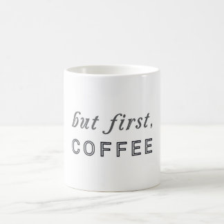 But first, Coffee Funny Humor Cafe Classic White Coffee Mug