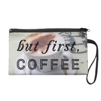 But First Coffee Funny Typography Cafe Wristlets